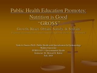 Vicki A. Guerra, Ph.D.: Public Health with Specialization In Epidemiology Walden University