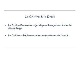 Le Chiffre & le Droit Le Droit – Professions juridiques françaises: éviter le décrochage