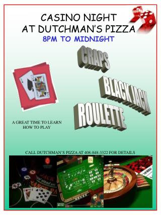 CASINO NIGHT AT DUTCHMAN'S PIZZA 8PM TO MIDNIGHT