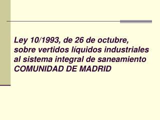 Ley 10/1993, de 26 de octubre,  sobre vertidos líquidos industriales