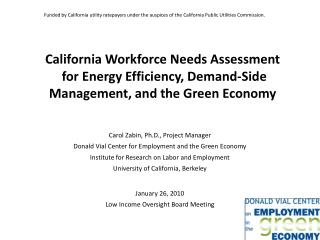Carol Zabin, Ph.D., Project Manager Donald Vial Center for Employment and the Green Economy