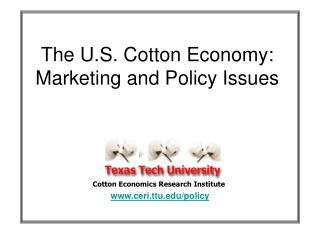 The U.S. Cotton Economy: Marketing and Policy Issues
