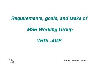 Requirements, goals, and tasks of   MSR Working Group VHDL-AMS