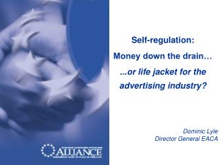 Self-regulation:  Money down the drain… ...or life jacket for the advertising industry?
