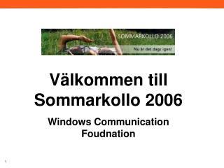 Välkommen till Sommarkollo 2006 Windows Communication Foudnation