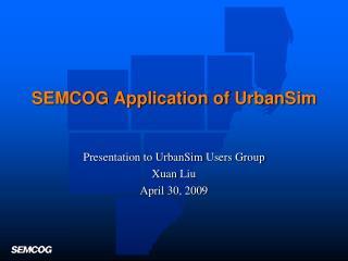SEMCOG Application of UrbanSim
