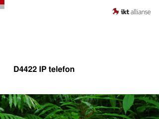 D4422 IP telefon