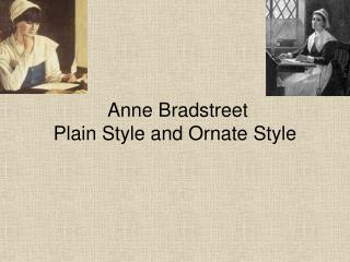 Anne Bradstreet  Plain Style and Ornate Style
