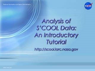 Analysis of S COOL Data:  An Introductory Tutorial