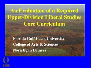 An Evaluation of a Required Upper-Division Liberal Studies Core Curriculum