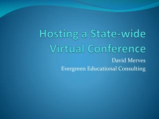 Hosting a State-wide Virtual Conference