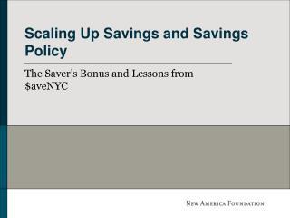 Scaling Up Savings and Savings Policy