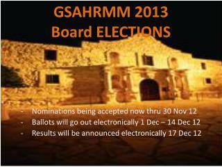 GSAHRMM 2013  Board ELECTIONS