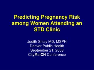Predicting Pregnancy Risk among Women Attending an STD Clinic