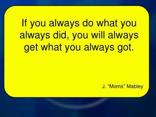 "J. ""Moms"" Mabley"