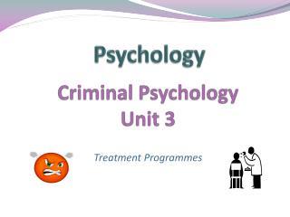 Criminal Psychology Unit 3