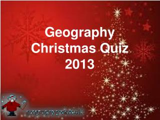 Geography Christmas Quiz 2013