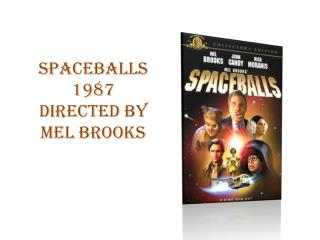 SpaceBalls 1987 Directed by Mel Brooks
