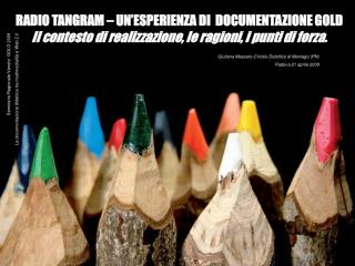 RADIO TANGRAM � UN�ESPERIENZA DI  DOCUMENTAZIONE GOLD