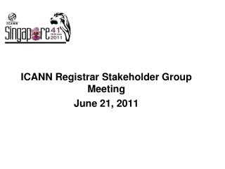 ICANN Registrar Stakeholder Group Meeting June 21, 2011
