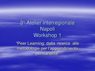 3° Atelier interregionale Napoli Workshop 1
