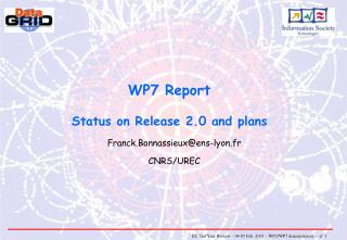 WP7 Report Status on Release 2.0 and plans
