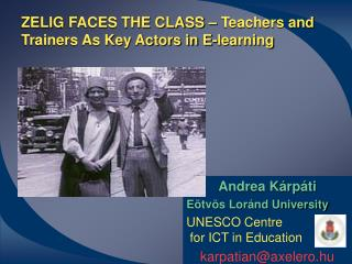 ZELIG  FACES THE CLASS  –  Teachers and Trainers As Key Actors in E-learning