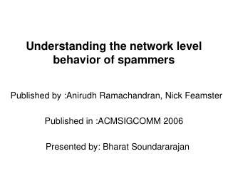 Understanding the network level behavior of spammers