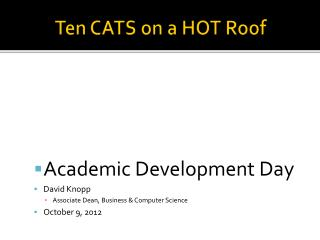 Ten CATS on a HOT Roof