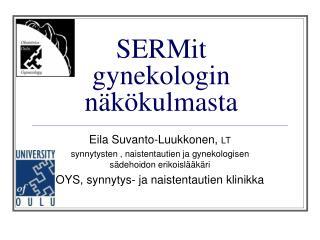 SERMit gynekologin näkökulmasta