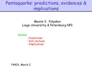 Pentaquarks: predictions, evidences & implications