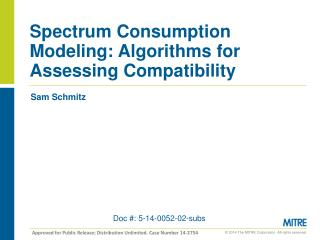 Spectrum Consumption Modeling: Algorithms for Assessing Compatibility