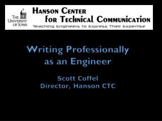 Writing Professionally as an Engineer Scott  Coffel Director, Hanson  CTC