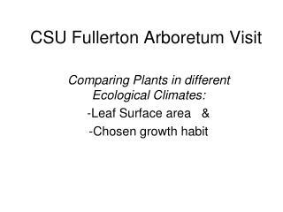 CSU Fullerton Arboretum Visit