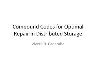 Compound Codes for Optimal Repair in Distributed Storage