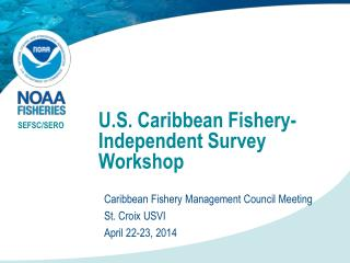 U.S. Caribbean Fishery-Independent Survey Workshop