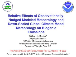 William G. Benjey* Physical Scientist NOAA Air Resources Laboratory