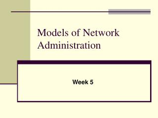 Models of Network Administration