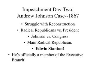 Impeachment Day Two:  Andrew Johnson Case--1867