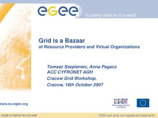 Grid is a  Bazaar of Resource Providers and Virtual Organizations