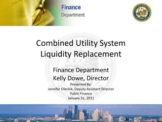 Combined Utility System Liquidity Replacement