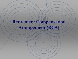 Retirement Compensation Arrangement (RCA)