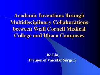 Academic Inventions through Multidisciplinary Collaborations between Weill Cornell Medical College and Ithaca Campuses