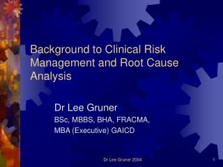 Background to Clinical Risk Management and Root Cause Analysis