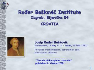 Ruđer Bošković Institute Zagreb, Bijenička 54 CROATIA