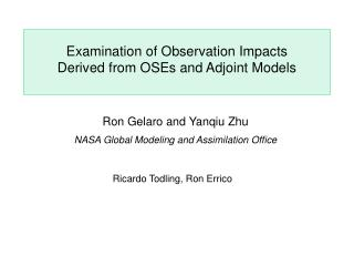 Examination of Observation Impacts Derived from OSEs and Adjoint Models