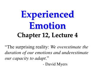 Experienced Emotion Chapter 12, Lecture  4
