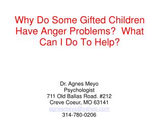 Why Do Some Gifted Children Have Anger Problems?  What Can I Do To Help?