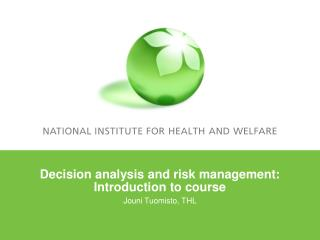 Decision analysis and risk management: Introduction to course