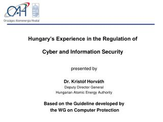 Hungary's Experience in the Regulation of  Cyber and Information Security
